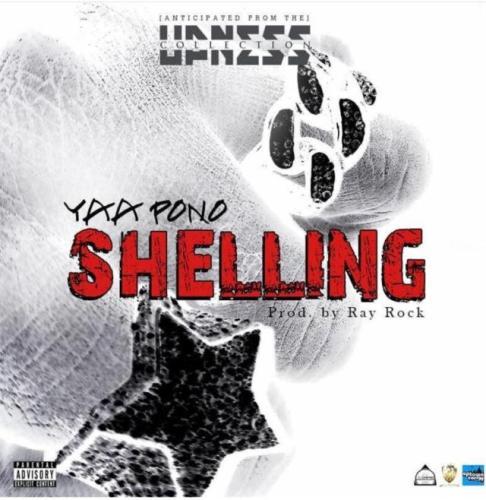 Yaa Pono – Shelling (Prod. By RayRock)