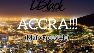 Photo of New : D-Black – Accra!!! (Mafo Freestyle)