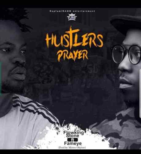 Flowking Stone Ft Fameye – Hustlers Prayer (Remix) (Prod By Mizter Okyere)