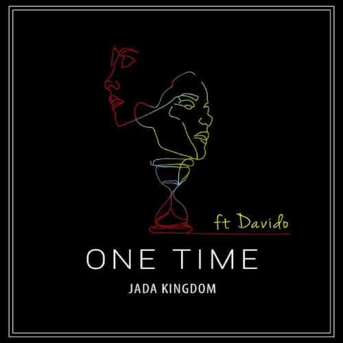 Jada Kingdom Ft Davido – One Time (Remix)
