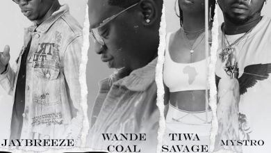 Photo of JayBreeze Ft Wande Coal x Tiwa Savage x Mystro – Eh Oh Ah!