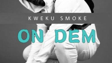 Photo of Kweku Smoke – On Dem (Prod By Phredxter)