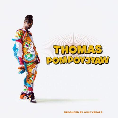 Pappy Kojo – Thomas Pompoy3yaw (Prod By GuiltyBeatz)