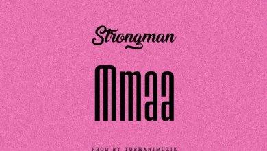 Photo of Strongman – Mmaa (Prod By Tubhani Musik)