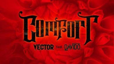 Vector Ft Davido – Comfortable