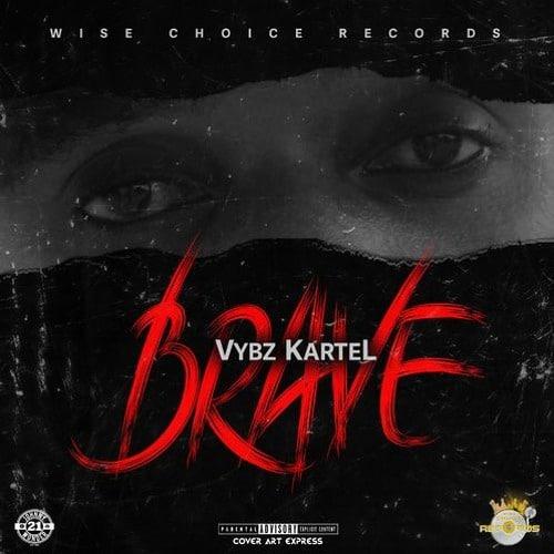 Vybz Kartel – Brave (Prod By Wise Choice Records)