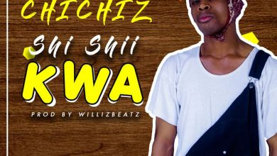 Photo of Chichiz – Shi Shii Kwa (Prod By WillisBeatz)