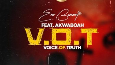 Photo of Eno Barony Ft Akwaboah – Voice Of Truth (V.O.T) Lyrics