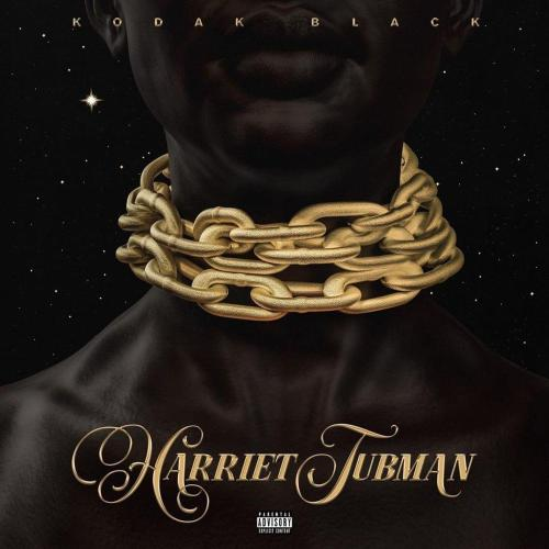 Kodak Black – Harriet Tubman Lyrics