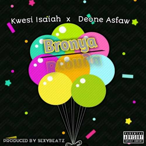 Kwesi Isaiah x Deone Asfaw - Bronya (Prod. by SexyBeatz)