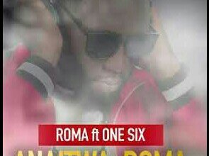 Photo of Lyric Video : Roma Ft One Six – Anaitwa Roma
