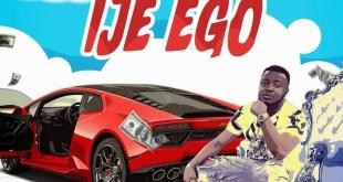 MC Galaxy – Ije Ego (Prod. by Selebobo)