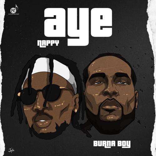 Nappy x Burna Boy – Aye