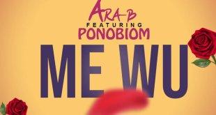 Ara-B Ft Ponobiom – Me Wu (Prod By Ojay Vibes)