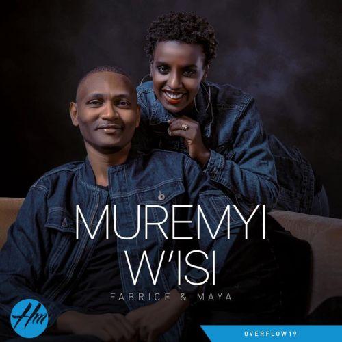 Fabrice & Maya Nzeyimana - Muremyi W'Isi Lyrics