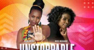 Mum Cherop Ft. Rose Muhando – Unstoppable