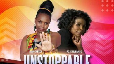 Mum Cherop Ft. Rose Muhando – Unstoppable