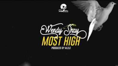 Photo of Wendy Shay – Most High (Prod By MOG)