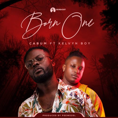 Cabum – Born One Ft Kelvyn Boy (Prod By Peewezel)