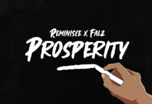 Photo of Reminisce x Falz – Prosperity Lyrics