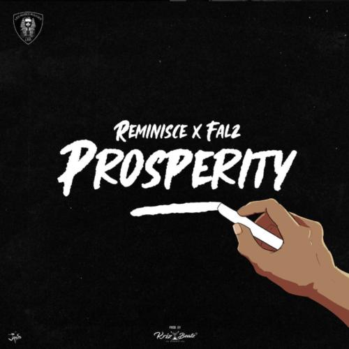 Reminisce x Falz – Prosperity (Prod By KrizBeatz)
