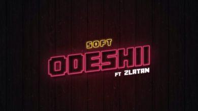 Photo of Soft Ft Zlatan – Odeshi (Prod By Cracker)