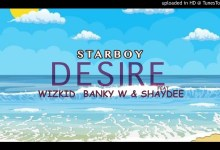 Photo of Wizkid Ft Banky W & Shaydee – Desire Lyrics