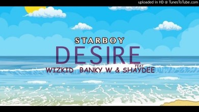 Wizkid Ft Banky W & Shaydee - Desire Lyrics