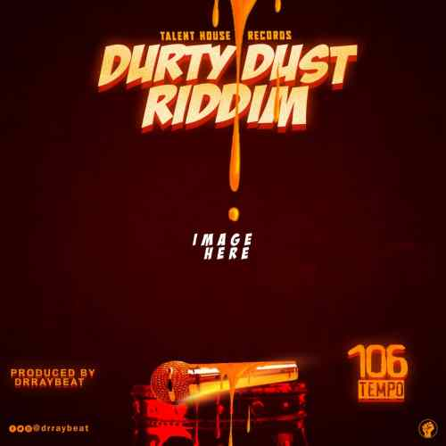 Dr Ray Beat – Durty Dust Riddim (Instrumental) (Prod By Drraybeat)