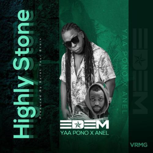 Edem Ft Yaa Pono & Anel – Highly Stone