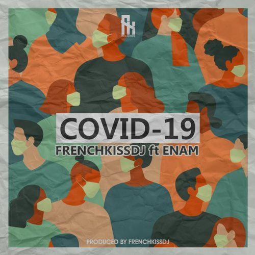 FrenchKissDJ Ft Enam – Covid-19