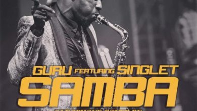 Photo of Guru Ft Singlet – Samba (Sax Version) (Prod By Mizter Okyere)