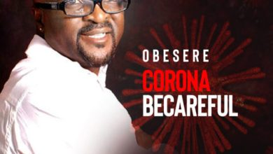 Photo of Obesere – Corona Becareful