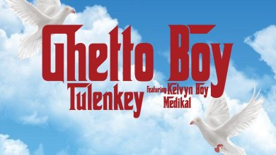 Photo of Tulenkey Ft. Kelvyn Boy & Medikal – Ghetto Boy