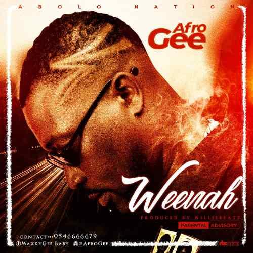 Afro Gee - Weenah (Prod By Willisbeatz)