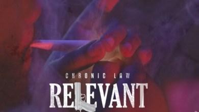 Photo of Chronic Law – Relevant (Jahmiel Diss)