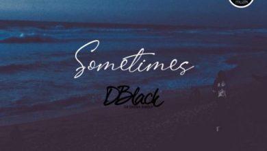 Photo of D.Black – Sometimes (Prod By Red Skandi)