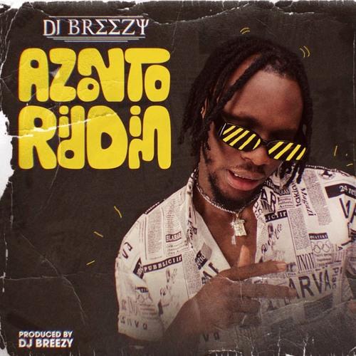 DJ Breezy – Azonto Riddim (Prod. By Dj Breezy)