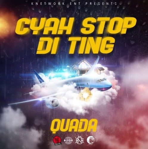 Quada – Cyah Stop Di Ting (Prod. By Knetwork Ent.)