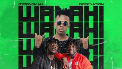 Photo of Strongman Ft DopeNation – Walahi (Prod. By Kc Beatz)