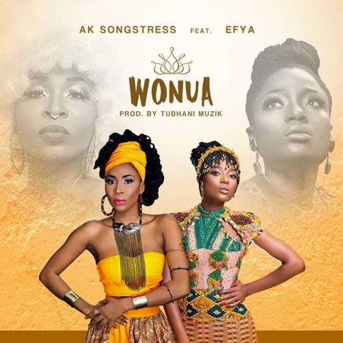 AK Songstress Ft Efya – Wonua