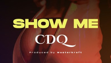 Photo of CDQ – Show Me (Prod By Masterkraft)
