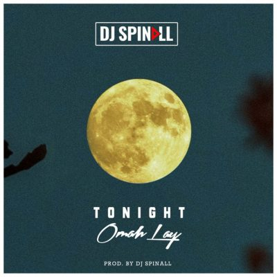 DJ Spinall – Tonight Ft Omah Lay
