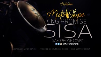 Photo of King Promise – Sisa (Sax Version) (Prod. By Mizter Okyere)