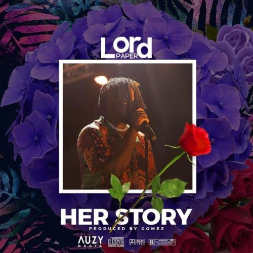 Lord Paper – Her Story (Prod By Gomez)