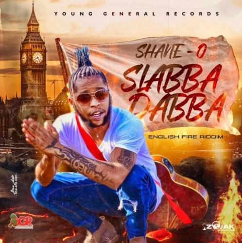 Shane O – Slabba Dabba (English Fire Riddim)