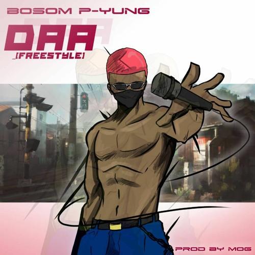 Bosom P-Yung – Daa (Freestyle) (Prod by MOGBeatz)