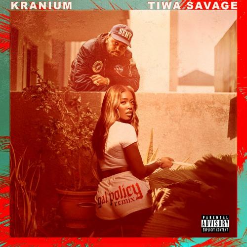 Kranium – Gal Policy (Remix) Ft Tiwa Savage