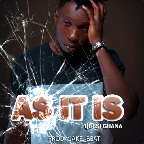 Quesi Ghana - As It Is (Prod By JakeBeat) (2)