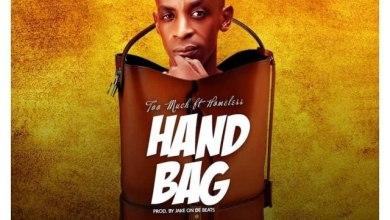Photo of Too Much – Handbag Ft Homeless